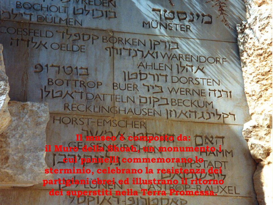 Il museo è composto da: il Muro della Shoah, un monumento i cui pannelli commemorano lo sterminio, celebrano la resistenza dei partigiani ebrei ed illustrano il ritorno dei superstiti nella Terra Promessa.