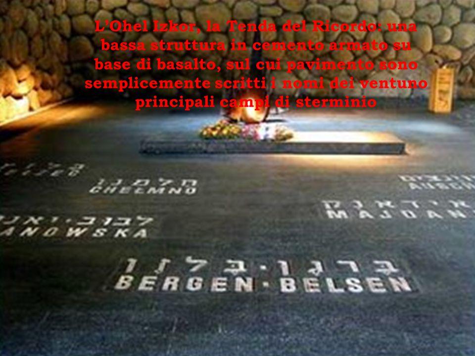 L'Ohel Izkor, la Tenda del Ricordo: una bassa struttura in cemento armato su base di basalto, sul cui pavimento sono semplicemente scritti i nomi dei ventuno principali campi di sterminio