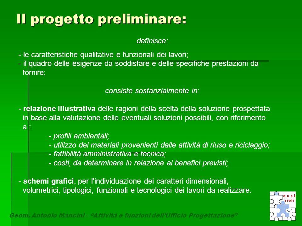 """Il progetto preliminare: Geom. Antonio Mancini – """"Attività e funzioni dell'Ufficio Progettazione"""" definisce: - le caratteristiche qualitative e funzio"""