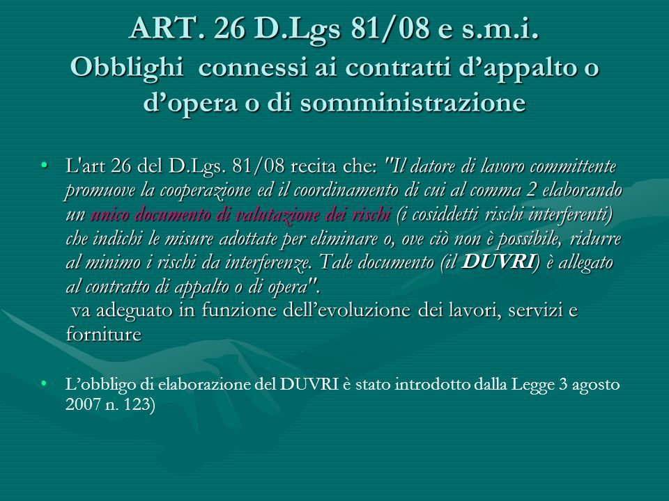 Obblighi del datore di lavoro committente Il datore di lavoro-committente promuove il coordinamento e la cooperazione tra i datori di lavoro