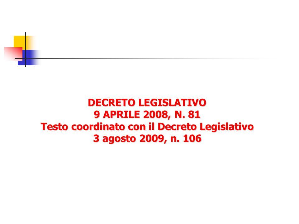 DECRETO LEGISLATIVO 9 APRILE 2008, N. 81 Testo coordinato con il Decreto Legislativo 3 agosto 2009, n. 106