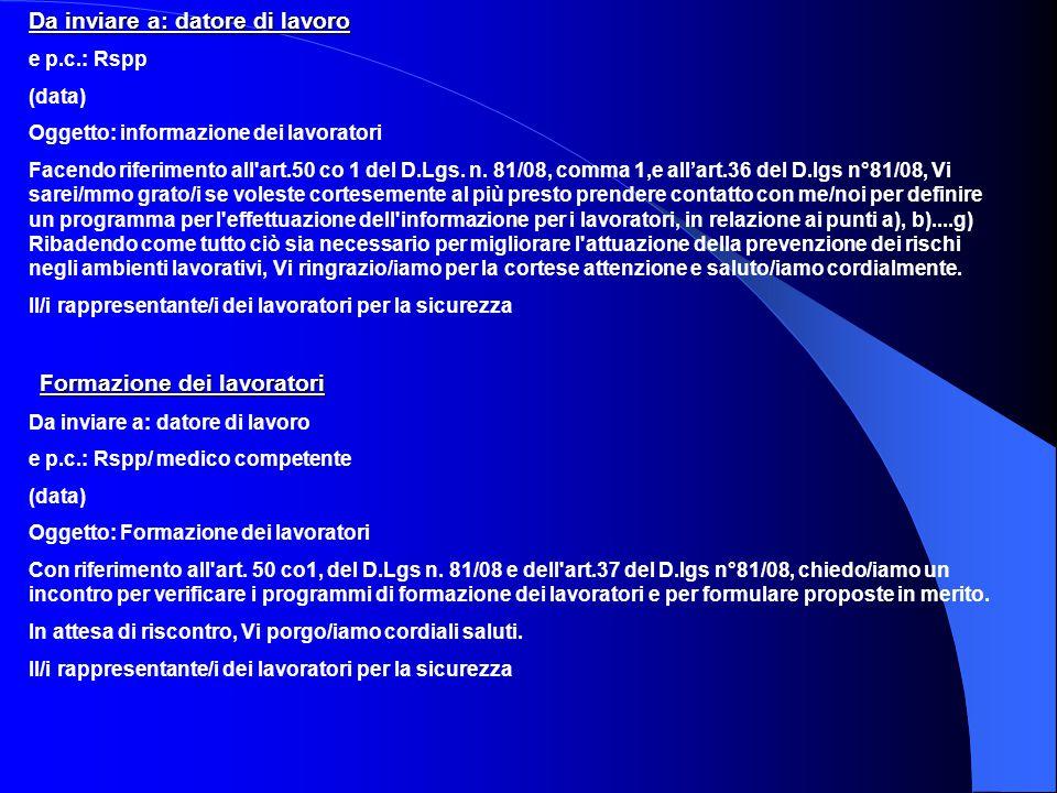 Da inviare a: datore di lavoro e p.c.: Rspp (data) Oggetto: informazione dei lavoratori Facendo riferimento all'art.50 co 1 del D.Lgs. n. 81/08, comma