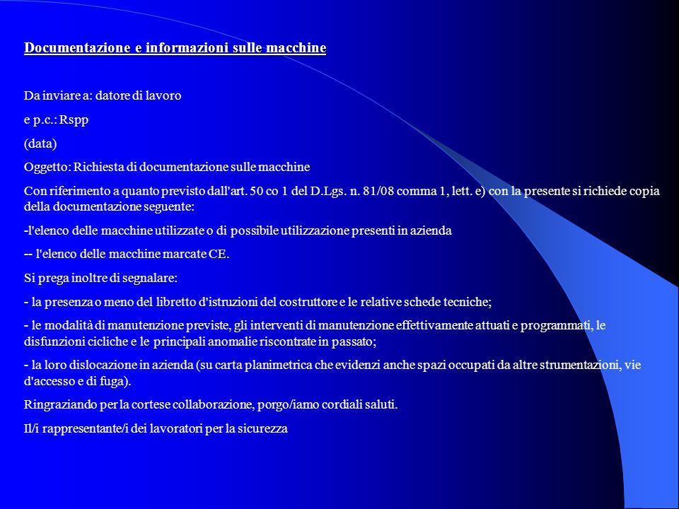 Documentazione e informazioni sulle macchine Da inviare a: datore di lavoro e p.c.: Rspp (data) Oggetto: Richiesta di documentazione sulle macchine Co