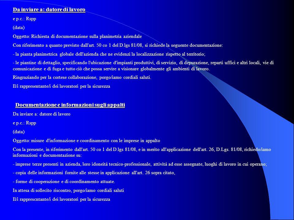 Da inviare a: datore di lavoro e p.c.: Rspp (data) Oggetto: Richiesta di documentazione sulla planimetria aziendale Con riferimento a quanto previsto