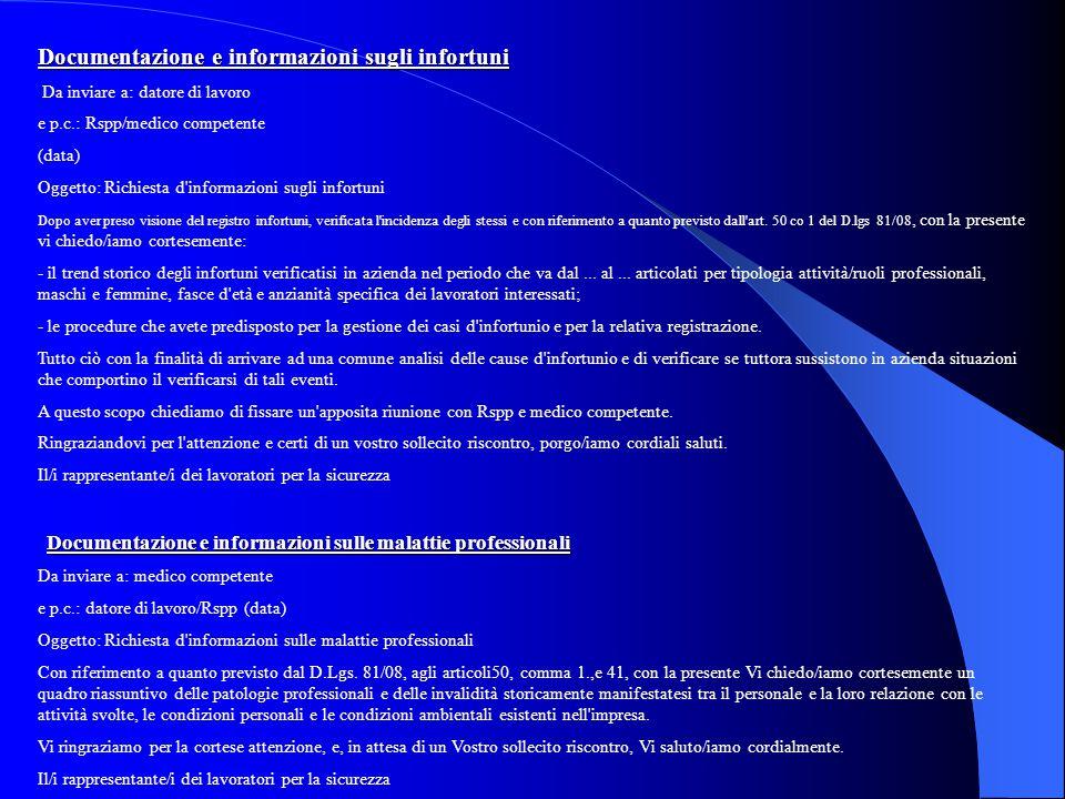 Documentazione e informazioni sugli infortuni Da inviare a: datore di lavoro e p.c.: Rspp/medico competente (data) Oggetto: Richiesta d'informazioni s