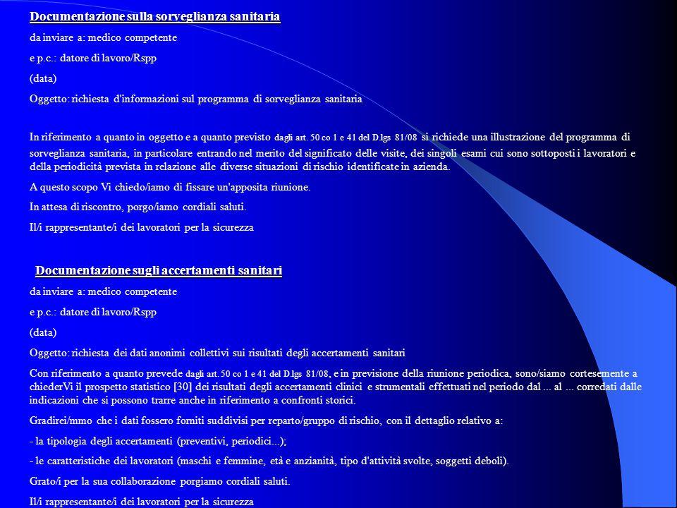 Documentazione sulla sorveglianza sanitaria da inviare a: medico competente e p.c.: datore di lavoro/Rspp (data) Oggetto: richiesta d'informazioni sul