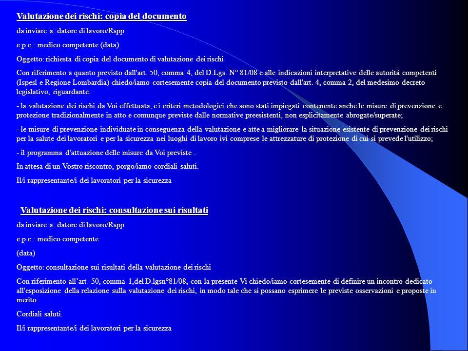 Valutazione dei rischi: copia del documento da inviare a: datore di lavoro/Rspp e p.c.: medico competente (data) Oggetto: richiesta di copia del docum