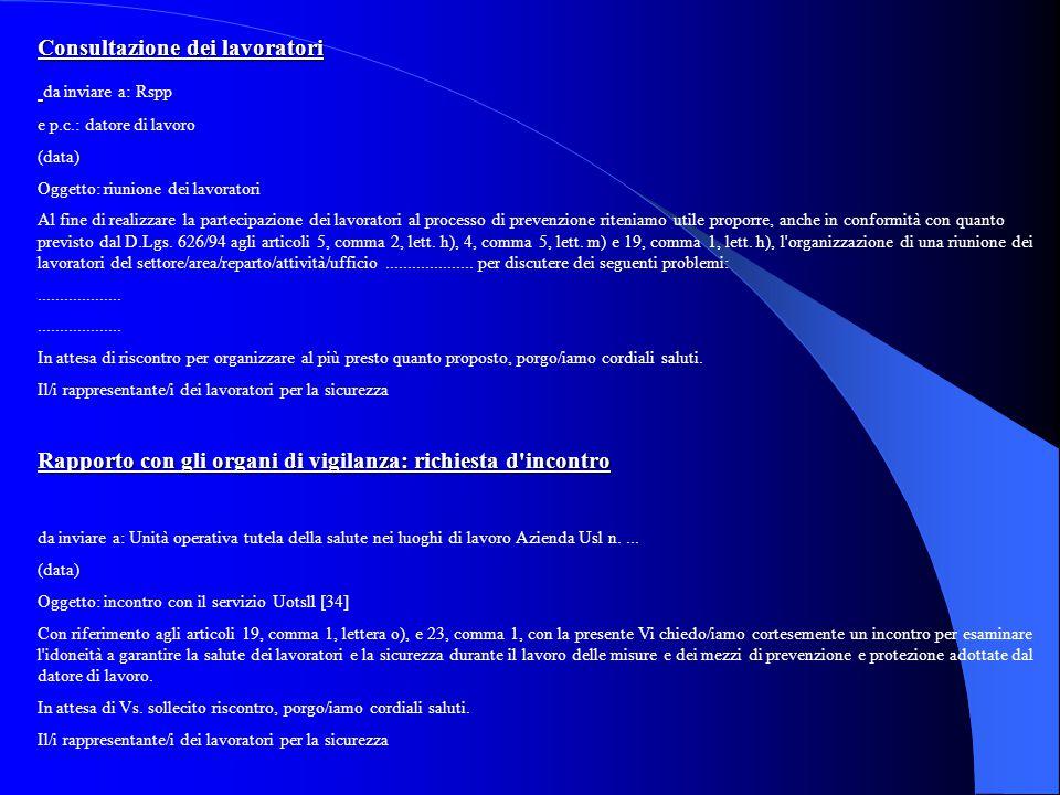 Consultazione dei lavoratori da inviare a: Rspp e p.c.: datore di lavoro (data) Oggetto: riunione dei lavoratori Al fine di realizzare la partecipazio