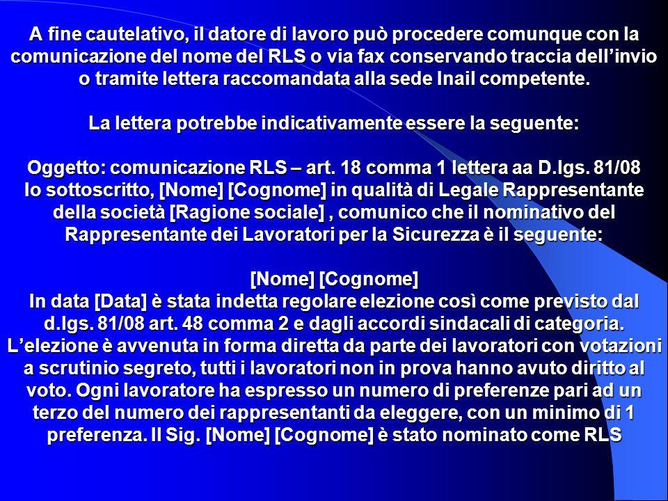 A fine cautelativo, il datore di lavoro può procedere comunque con la comunicazione del nome del RLS o via fax conservando traccia dell'invio o tramit