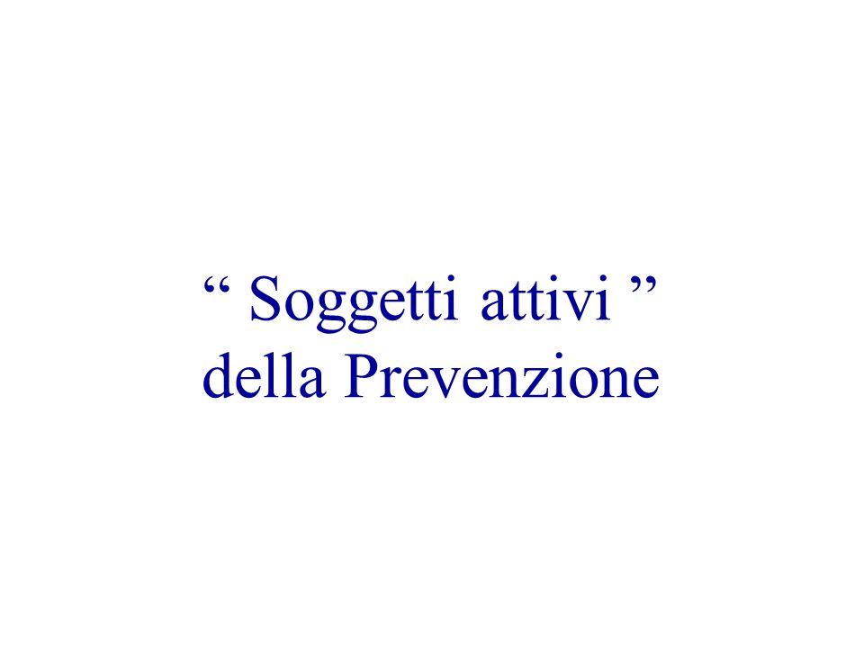 """"""" Soggetti attivi """" della Prevenzione"""