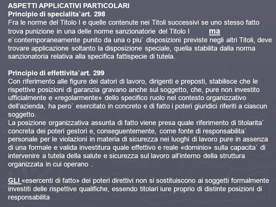 ASPETTI APPLICATIVI PARTICOLARI Principio di specialita`art. 298 Fra le norme del Titolo I e quelle contenute nei Titoli successivi se uno stesso fatt