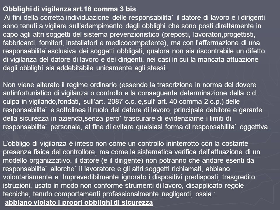 Obblighi di vigilanza art.18 comma 3 bis Ai fini della corretta individuazione delle responsabilita` il datore di lavoro e i dirigenti sono tenuti a v