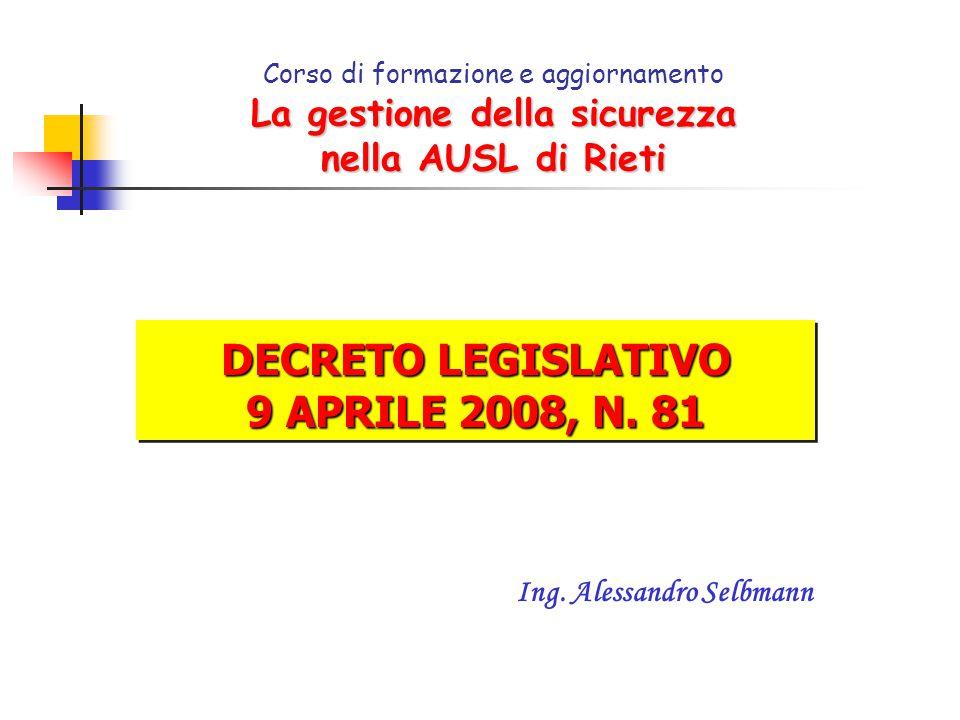 La gestione della sicurezza nella AUSL di Rieti Corso di formazione e aggiornamento La gestione della sicurezza nella AUSL di Rieti DECRETO LEGISLATIV