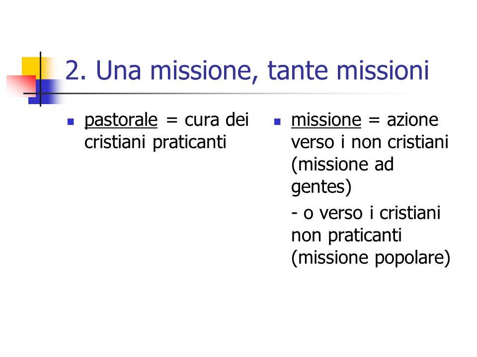 Pastorale missionaria = un'azione ecclesiale dinamica, che coinvolge tutta la comunità ed è orientata all'annuncio, e superi la prassi ecclesiale statica, ripetitiva e conservatrice.