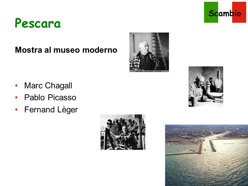 Scambio Pescara Mostra al museo moderno Marc Chagall Pablo Picasso Fernand Lèger