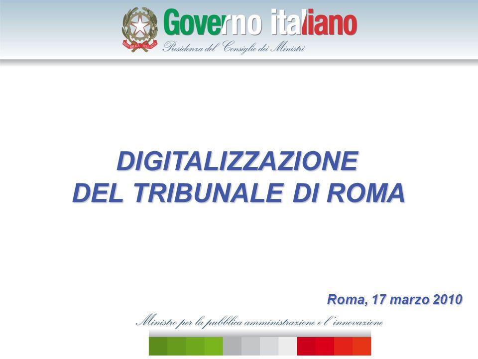 DIGITALIZZAZIONE DIGITALIZZAZIONE DEL TRIBUNALE DI ROMA Roma, 17 marzo 2010