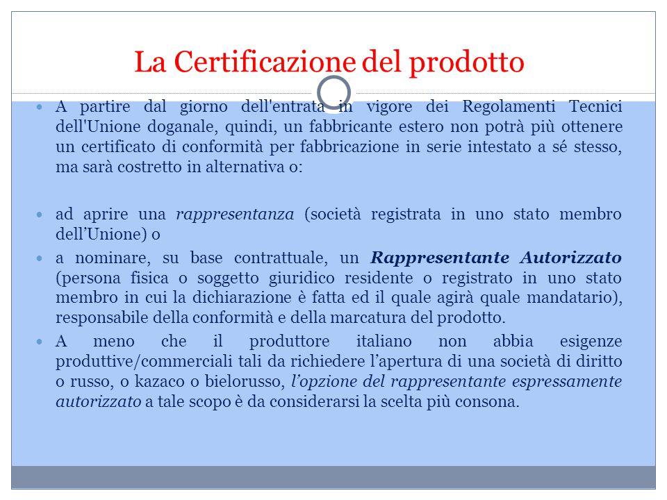 La Certificazione del prodotto A partire dal giorno dell'entrata in vigore dei Regolamenti Tecnici dell'Unione doganale, quindi, un fabbricante estero