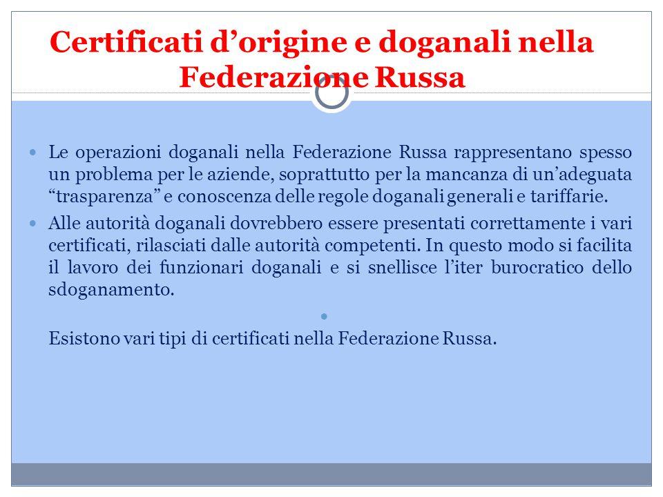 Certificati d'origine e doganali nella Federazione Russa Le operazioni doganali nella Federazione Russa rappresentano spesso un problema per le aziend