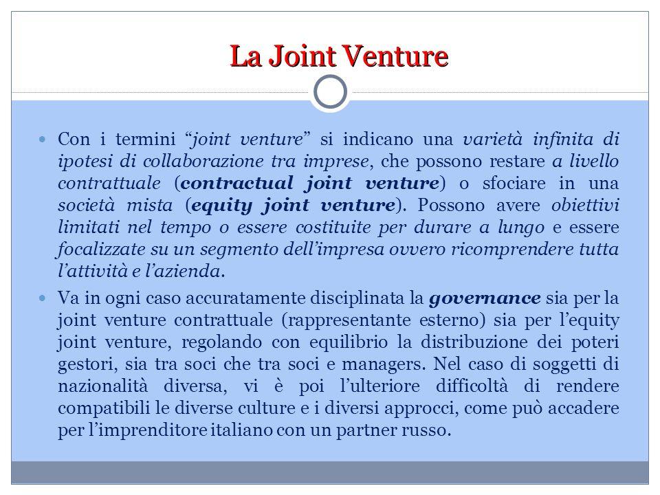 """La Joint Venture Con i termini """"joint venture"""" si indicano una varietà infinita di ipotesi di collaborazione tra imprese, che possono restare a livell"""