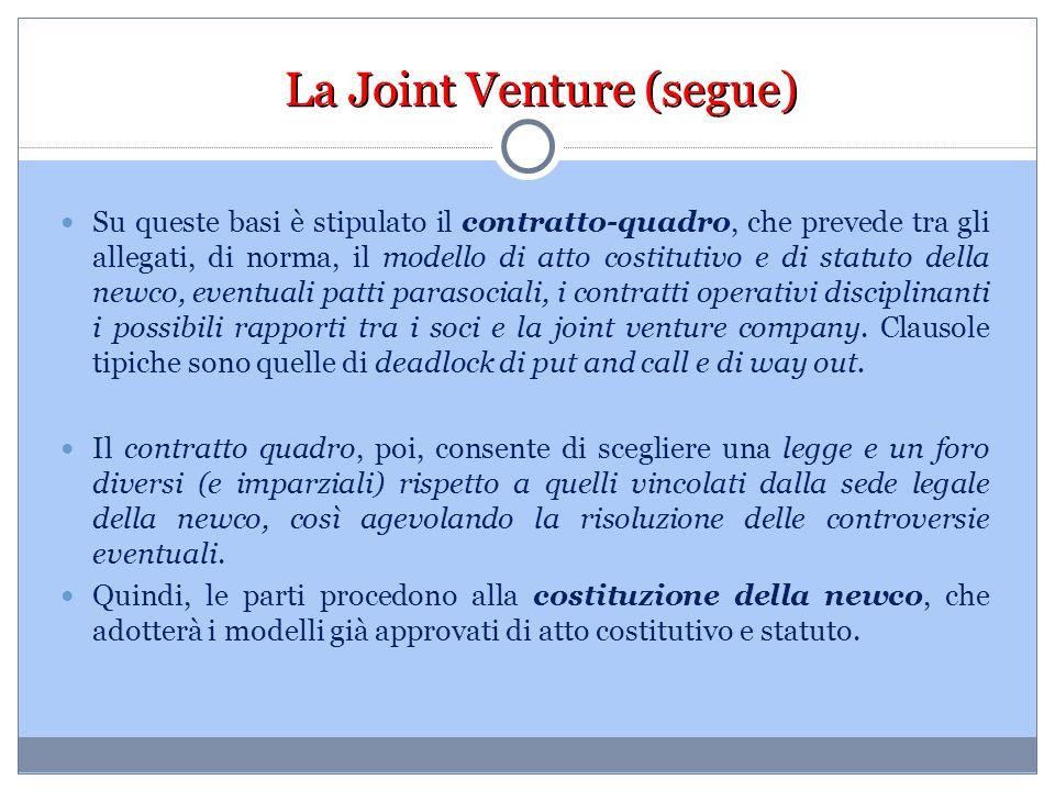 La Joint Venture (segue) Su queste basi è stipulato il contratto-quadro, che prevede tra gli allegati, di norma, il modello di atto costitutivo e di s