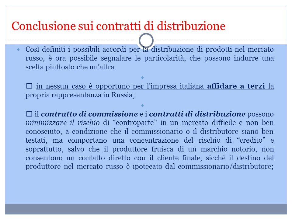 Conclusione sui contratti di distribuzione Così definiti i possibili accordi per la distribuzione di prodotti nel mercato russo, è ora possibile segna