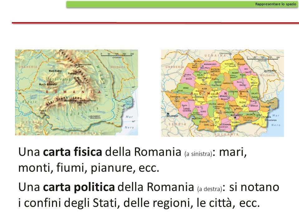Una carta fisica della Romania (a sinistra) : mari, monti, fiumi, pianure, ecc. Una carta politica della Romania (a destra) : si notano i confini degl