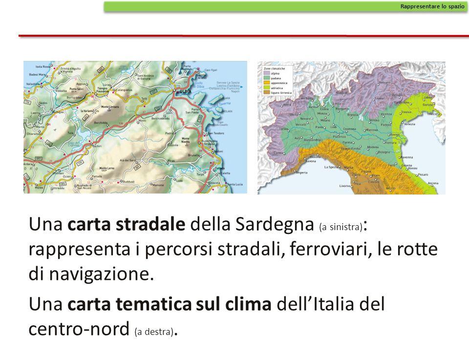 Una carta stradale della Sardegna (a sinistra) : rappresenta i percorsi stradali, ferroviari, le rotte di navigazione. Una carta tematica sul clima de