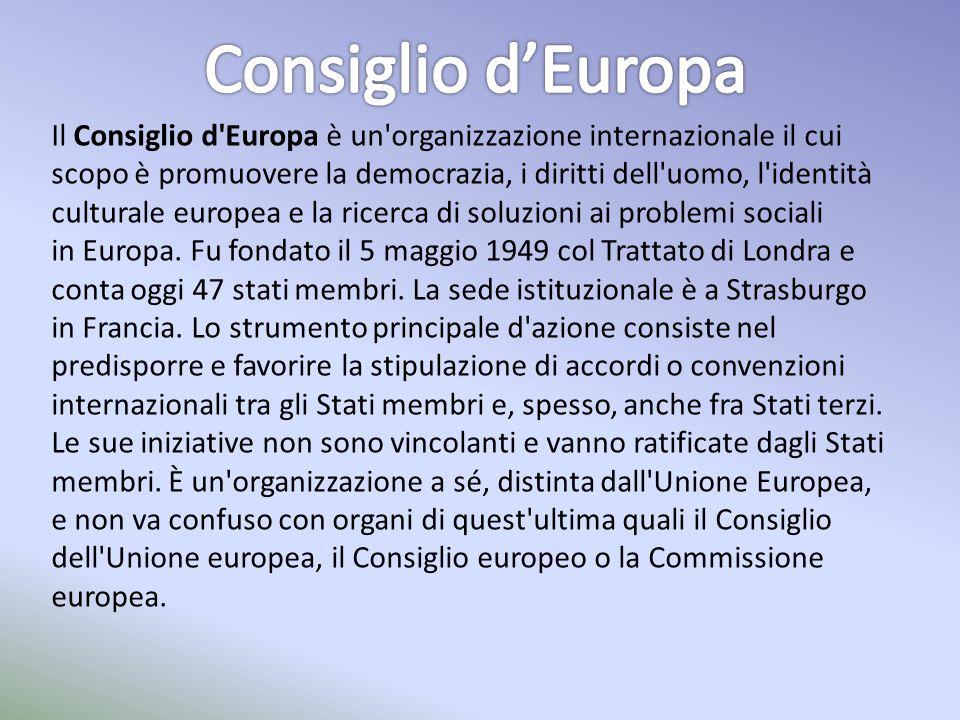 Il Consiglio d'Europa è un'organizzazione internazionale il cui scopo è promuovere la democrazia, i diritti dell'uomo, l'identità culturale europea e