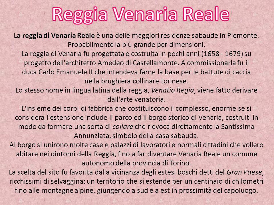 La reggia di Venaria Reale è una delle maggiori residenze sabaude in Piemonte. Probabilmente la più grande per dimensioni. La reggia di Venarìa fu pro