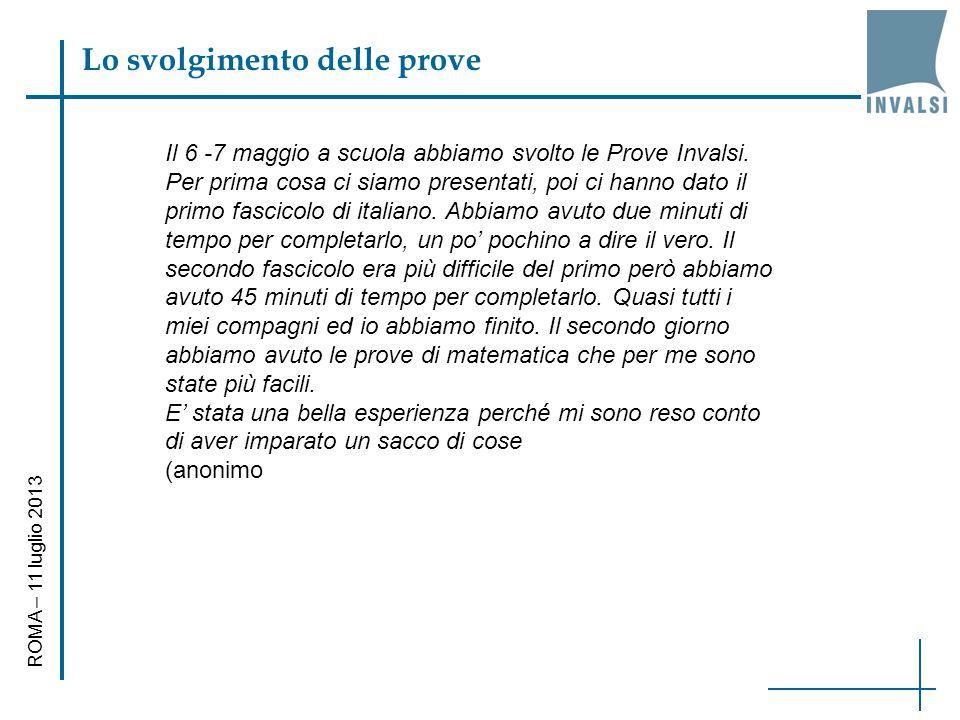 Lo svolgimento delle prove ROMA – 11 luglio 2013 Il 6 -7 maggio a scuola abbiamo svolto le Prove Invalsi.