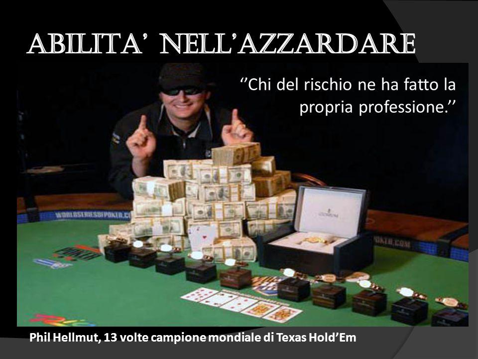 Phil Hellmut, 13 volte campione mondiale di Texas Hold'Em ''Chi del rischio ne ha fatto la propria professione.''