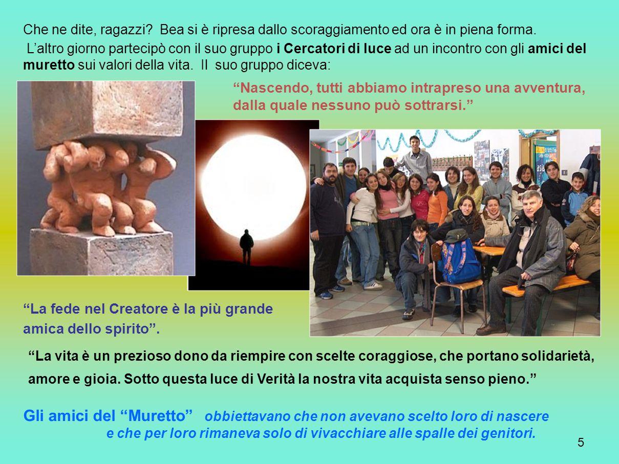 16 Giovani OK, i Cercatori di luce sono convinti che tutti i giovani possono capire e testimoniare le vere dimensioni dell'uomo.
