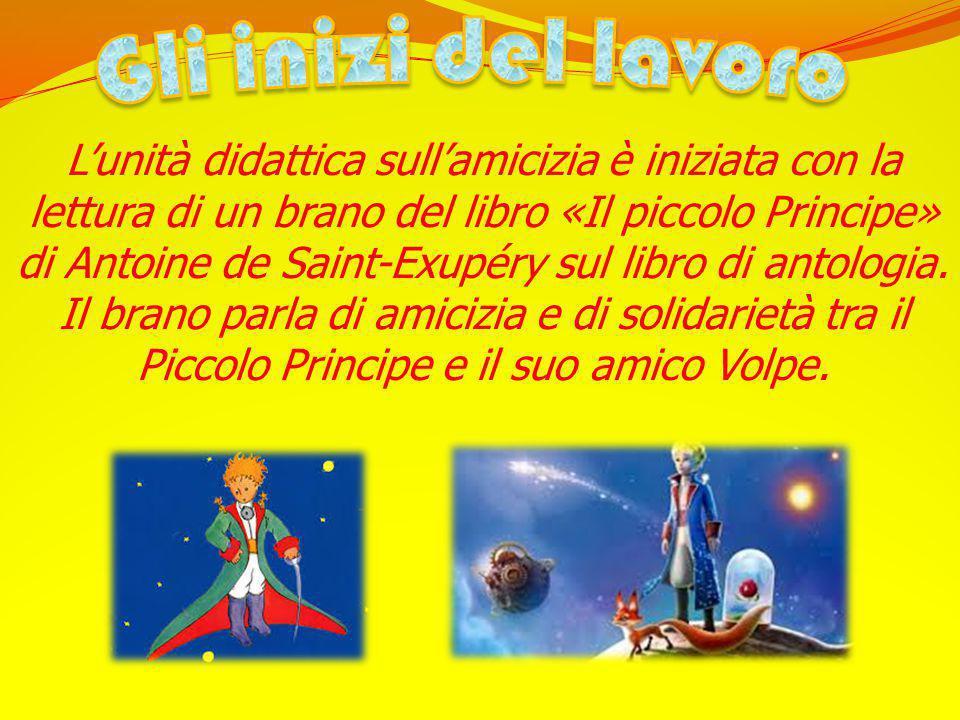 L'unità didattica sull'amicizia è iniziata con la lettura di un brano del libro «Il piccolo Principe» di Antoine de Saint-Exupéry sul libro di antologia.
