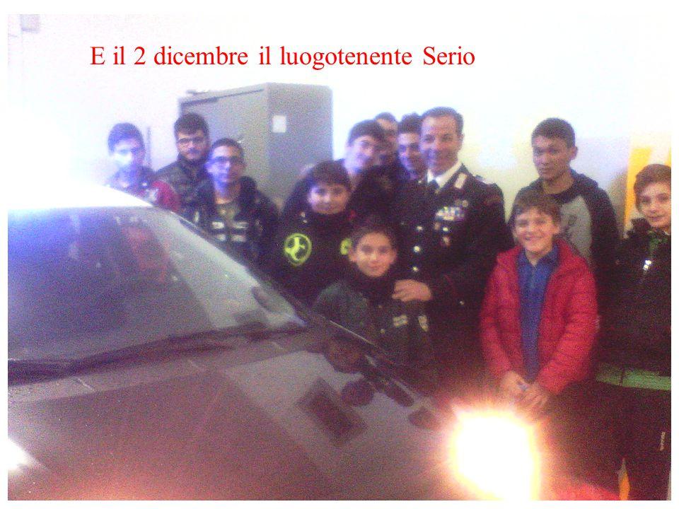 E il 2 dicembre il luogotenente Serio