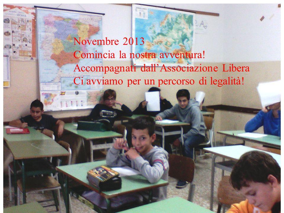 Novembre 2013 Comincia la nostra avventura.