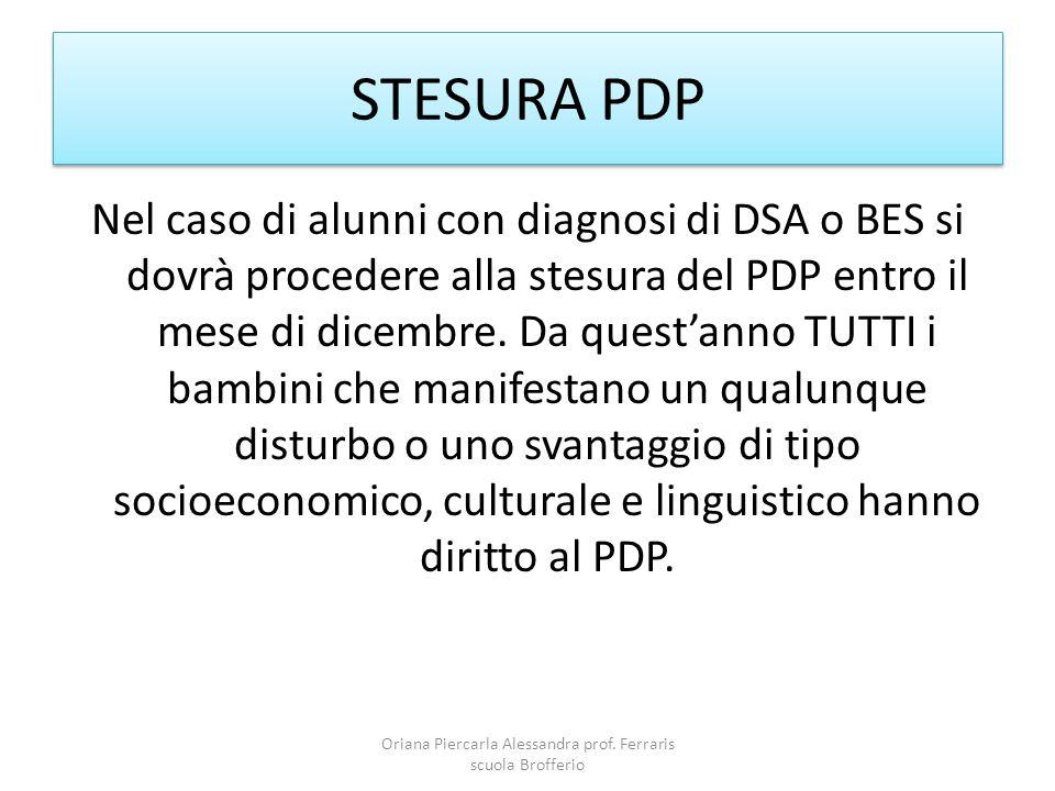 STESURA PDP Nel caso di alunni con diagnosi di DSA o BES si dovrà procedere alla stesura del PDP entro il mese di dicembre.
