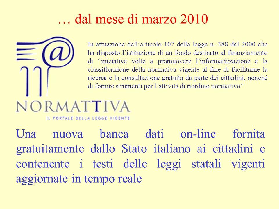 Una nuova banca dati on-line fornita gratuitamente dallo Stato italiano ai cittadini e contenente i testi delle leggi statali vigenti aggiornate in tempo reale In attuazione dell'articolo 107 della legge n.