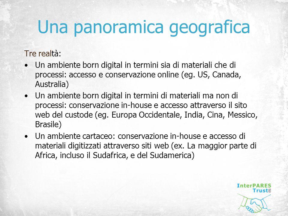 Una panoramica geografica Tre realtà: Un ambiente born digital in termini sia di materiali che di processi: accesso e conservazione online (eg.