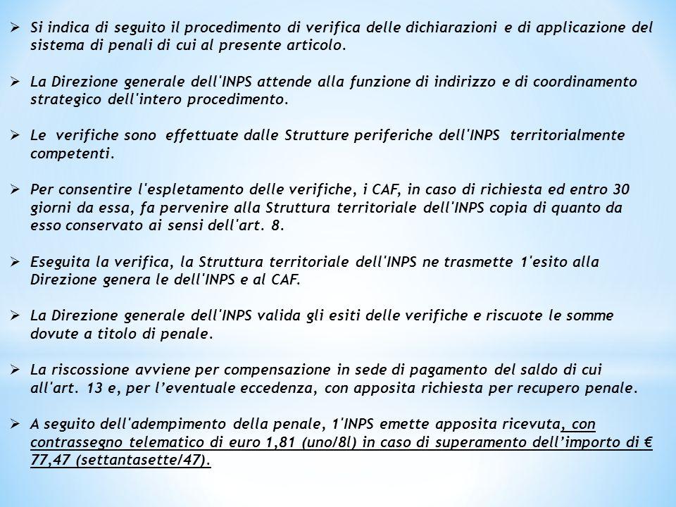  Si indica di seguito il procedimento di verifica delle dichiarazioni e di applicazione del sistema di penali di cui al presente articolo.  La Direz