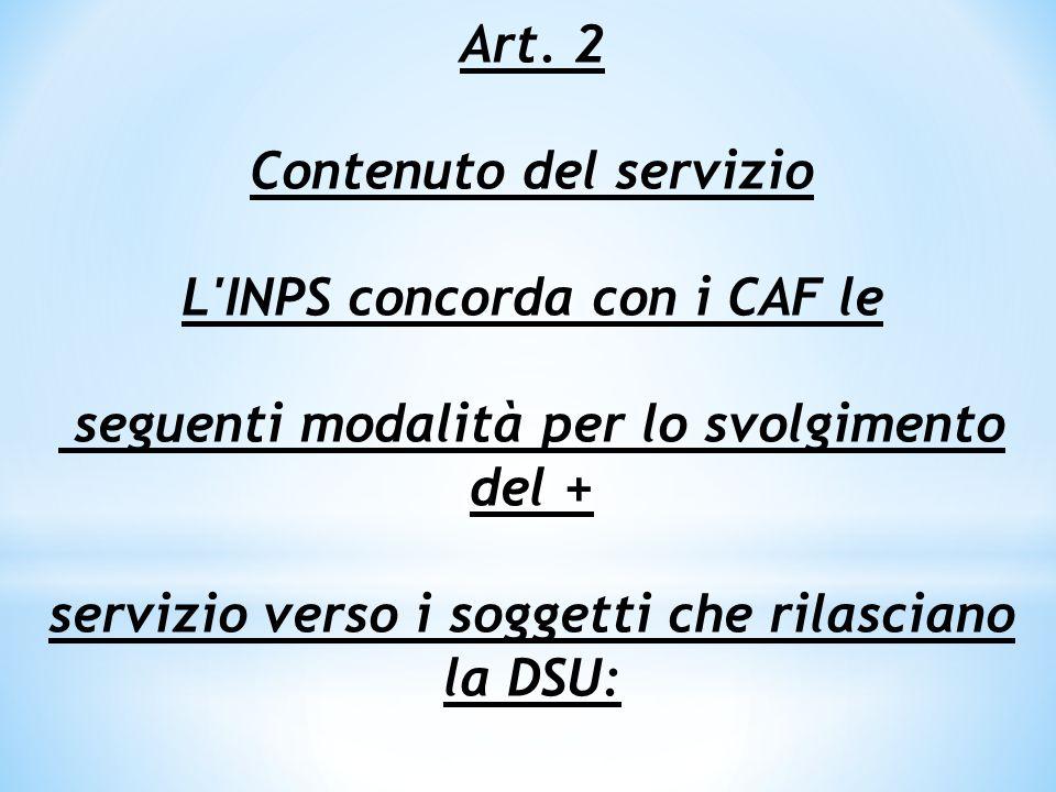  assistenza al soggetto dichiarante, durante la compilazione del modello di DSU ai fini del calcolo dell ISE e dell ISEE con l esame dell eventuale documentazione reddituale, come previsto dall art.