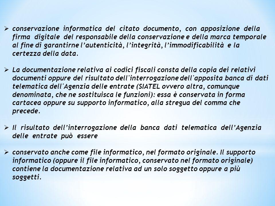  conservazione informatica del citato documento, con apposizione della firma digitale del responsabile della conservazione e della marca temporale al