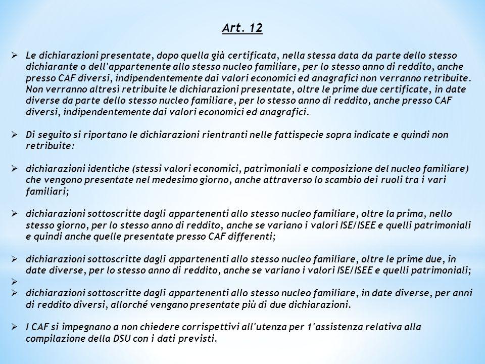 Art. 12  Le dichiarazioni presentate, dopo quella già certificata, nella stessa data da parte dello stesso dichiarante o dell'appartenente allo stess