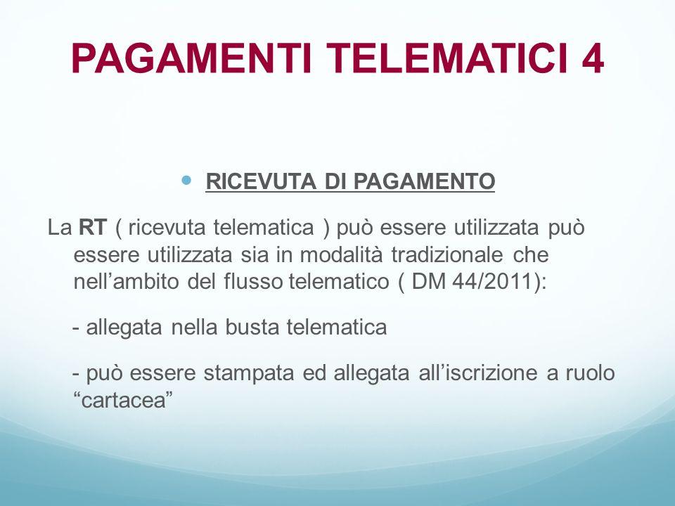RICEVUTA DI PAGAMENTO La RT ( ricevuta telematica ) può essere utilizzata può essere utilizzata sia in modalità tradizionale che nell'ambito del fluss