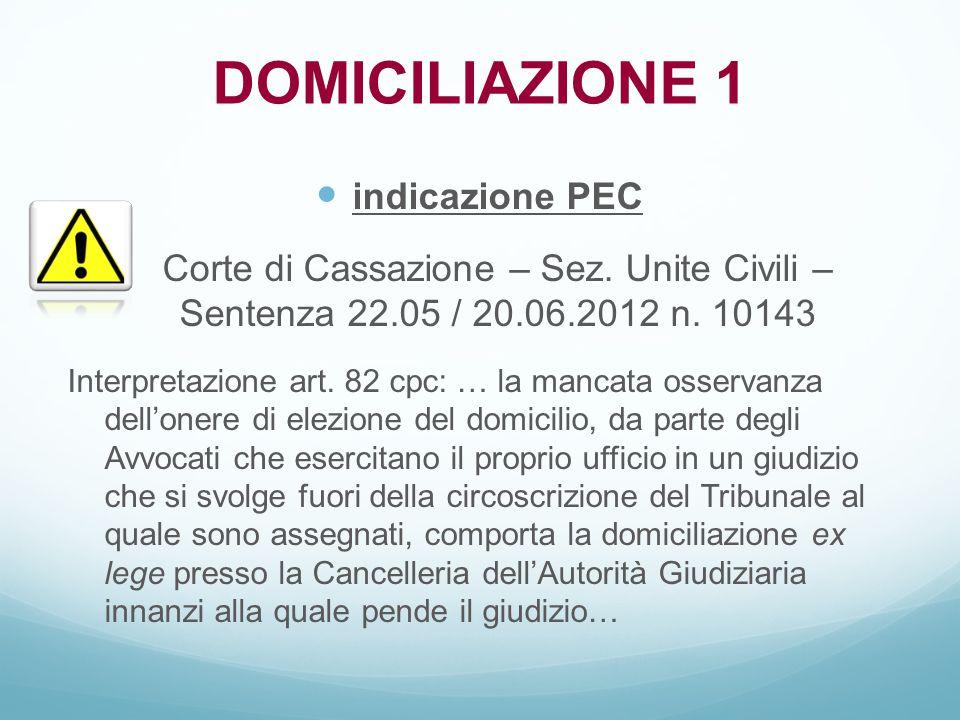 indicazione PEC Corte di Cassazione – Sez. Unite Civili – Sentenza 22.05 / 20.06.2012 n. 10143 Interpretazione art. 82 cpc: … la mancata osservanza de