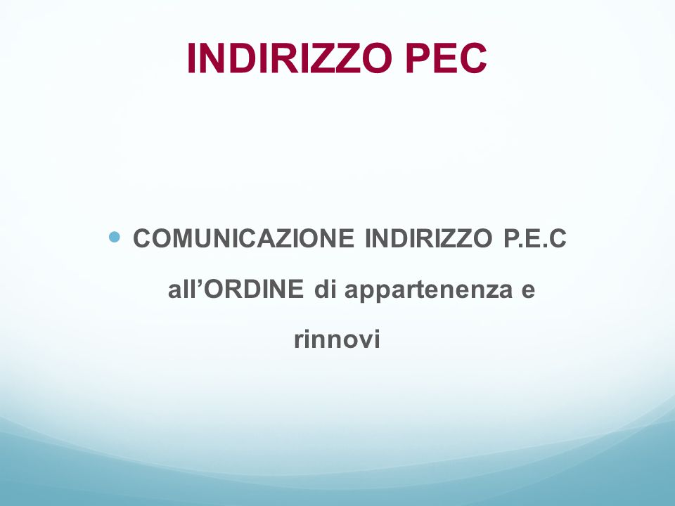 COMUNICAZIONE INDIRIZZO P.E.C all'ORDINE di appartenenza e rinnovi INDIRIZZO PEC