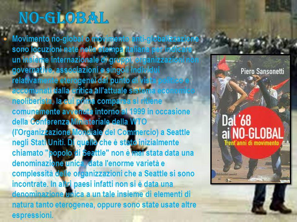 Movimento no-global o movimento anti-globalizzazione sono locuzioni nate nella stampa italiana per indicare un insieme internazionale di gruppi, organ