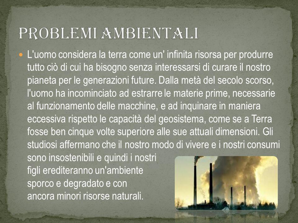 L'uomo considera la terra come un' infinita risorsa per produrre tutto ciò di cui ha bisogno senza interessarsi di curare il nostro pianeta per le gen