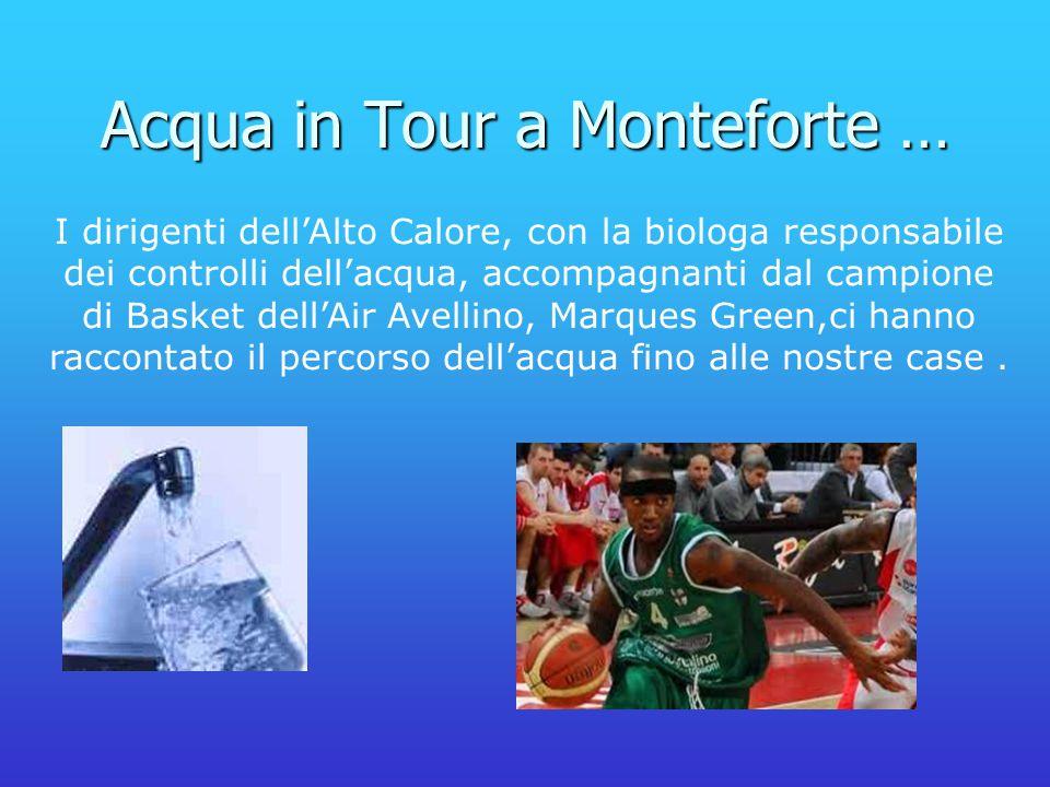 Acqua in Tour a Monteforte … I dirigenti dell'Alto Calore, con la biologa responsabile dei controlli dell'acqua, accompagnanti dal campione di Basket