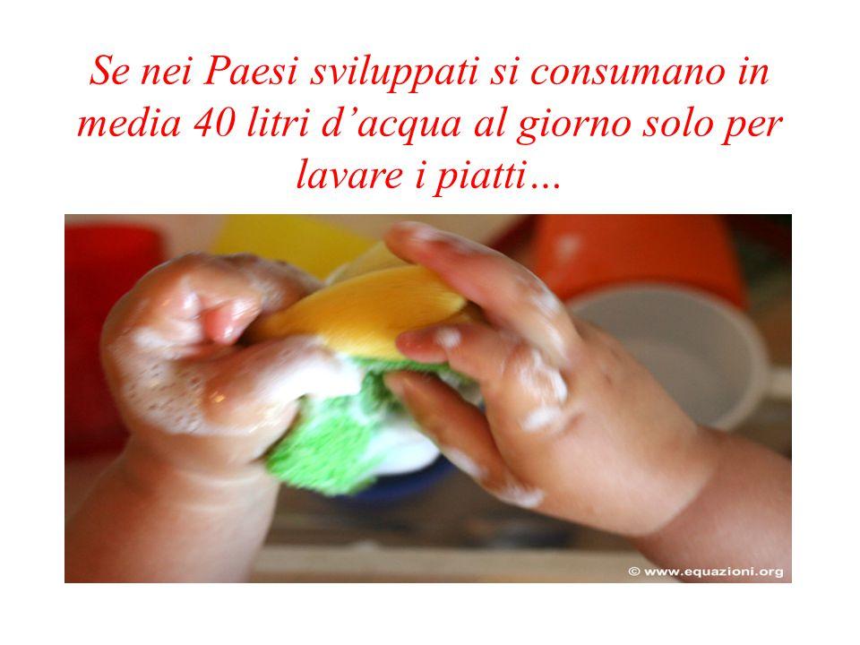 Se nei Paesi sviluppati si consumano in media 40 litri d'acqua al giorno solo per lavare i piatti…