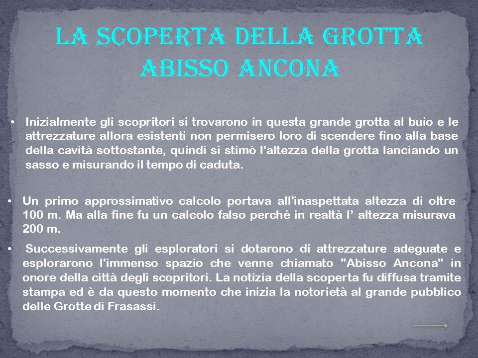 L Abisso Ancona è la prima parte della grotta apparsa ai suoi scopritori.